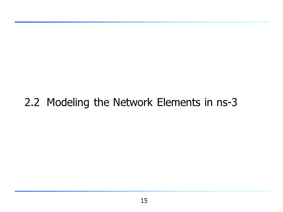 2.2 Modeling the Network Elements in ns-3