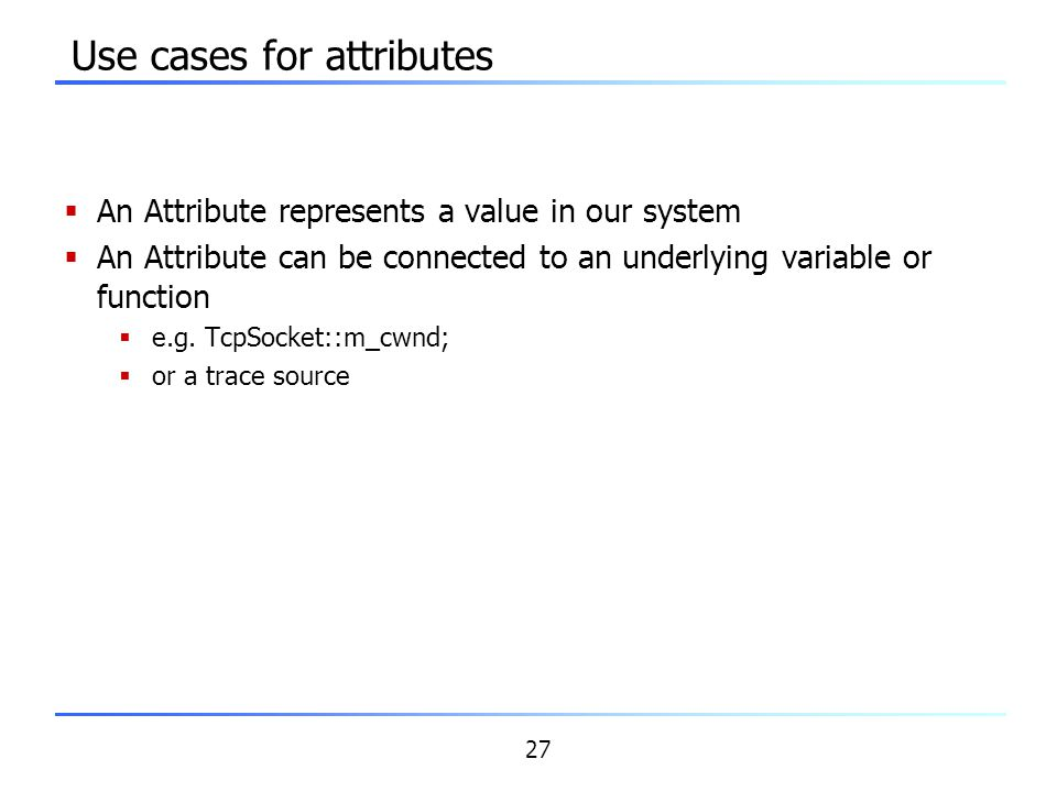 Use cases for attributes