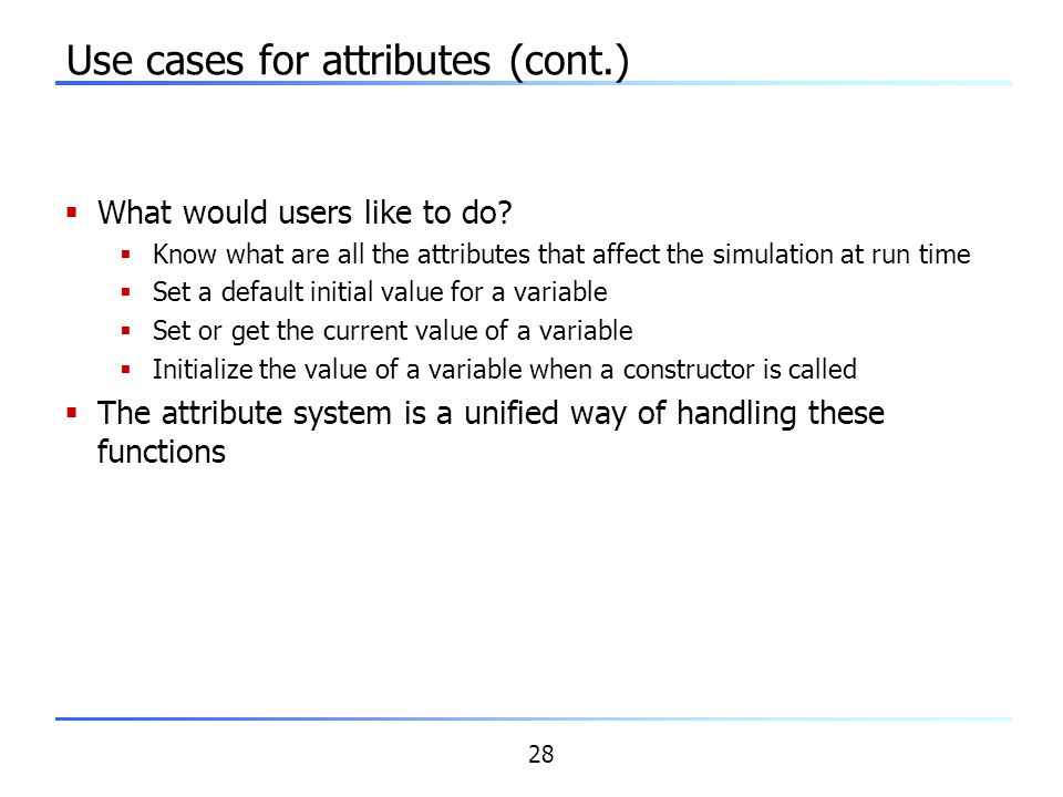 Use cases for attributes (cont.)‏