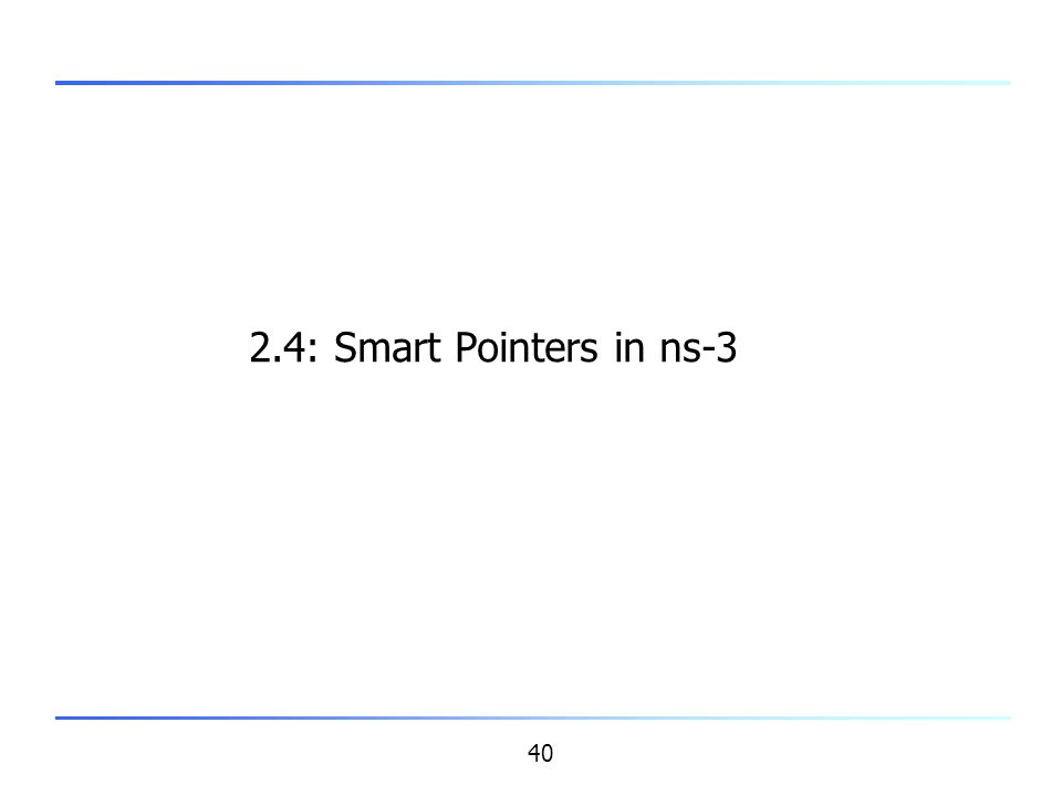 2.4: Smart Pointers in ns-3