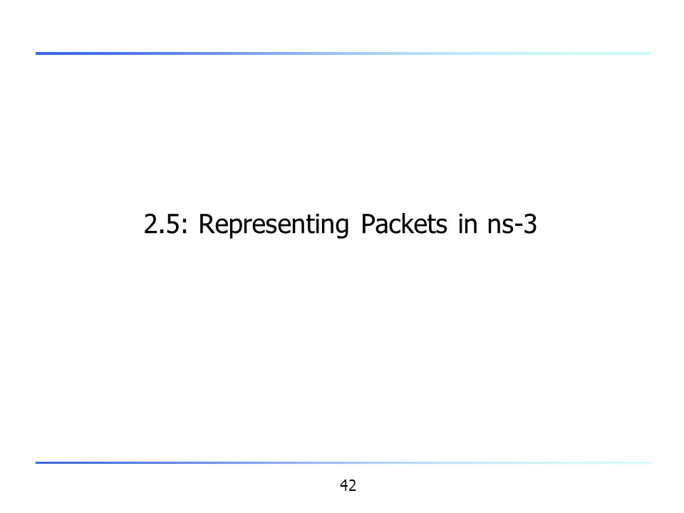 2.5: Representing Packets in ns-3