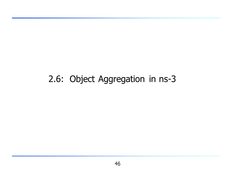 2.6: Object Aggregation in ns-3
