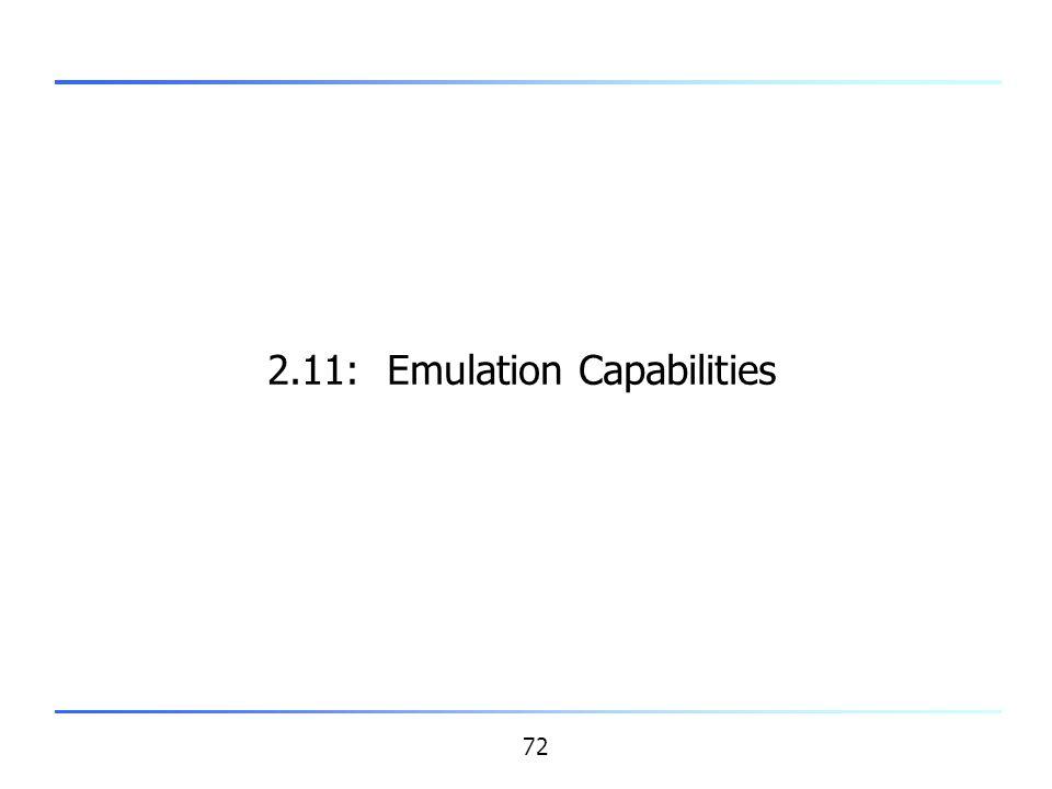 2.11: Emulation Capabilities