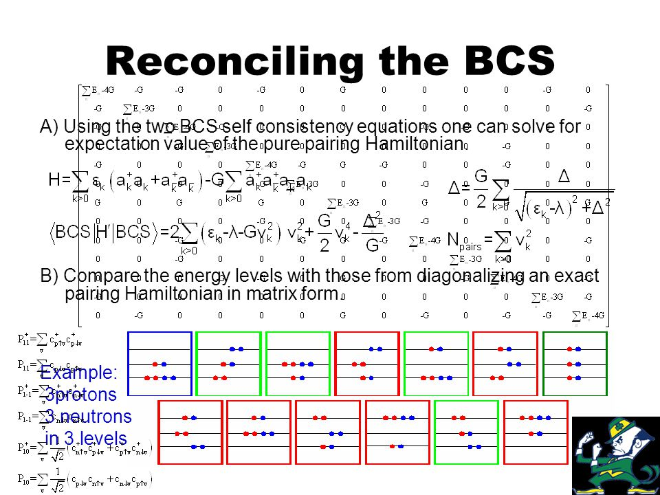 Reconciling the BCS A) Using the two BCS self consistency equations one can solve for expectation value of the pure pairing Hamiltonian.