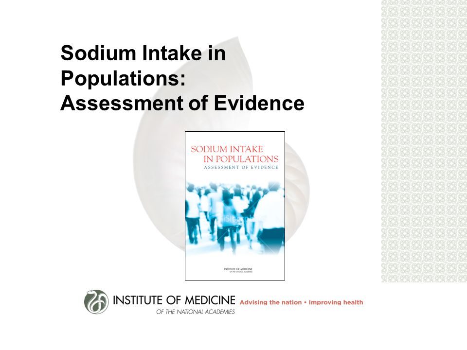 Sodium Intake in Populations: Assessment of Evidence