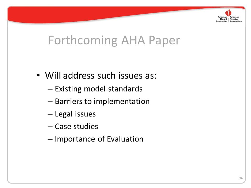 Forthcoming AHA Paper Will address such issues as:
