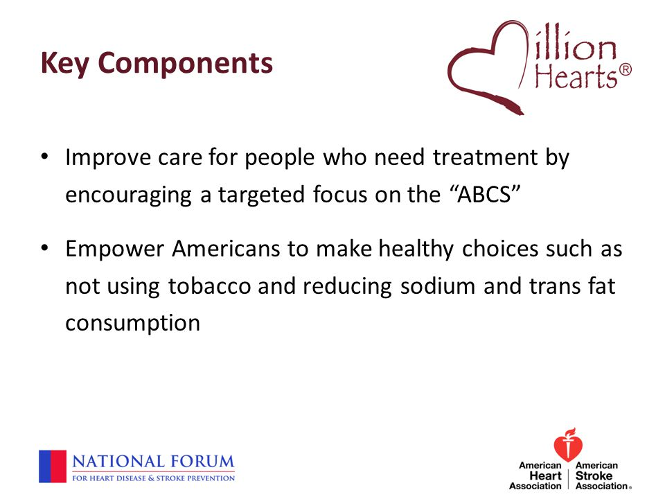 Key Components Improve care for people who need treatment by encouraging a targeted focus on the ABCS