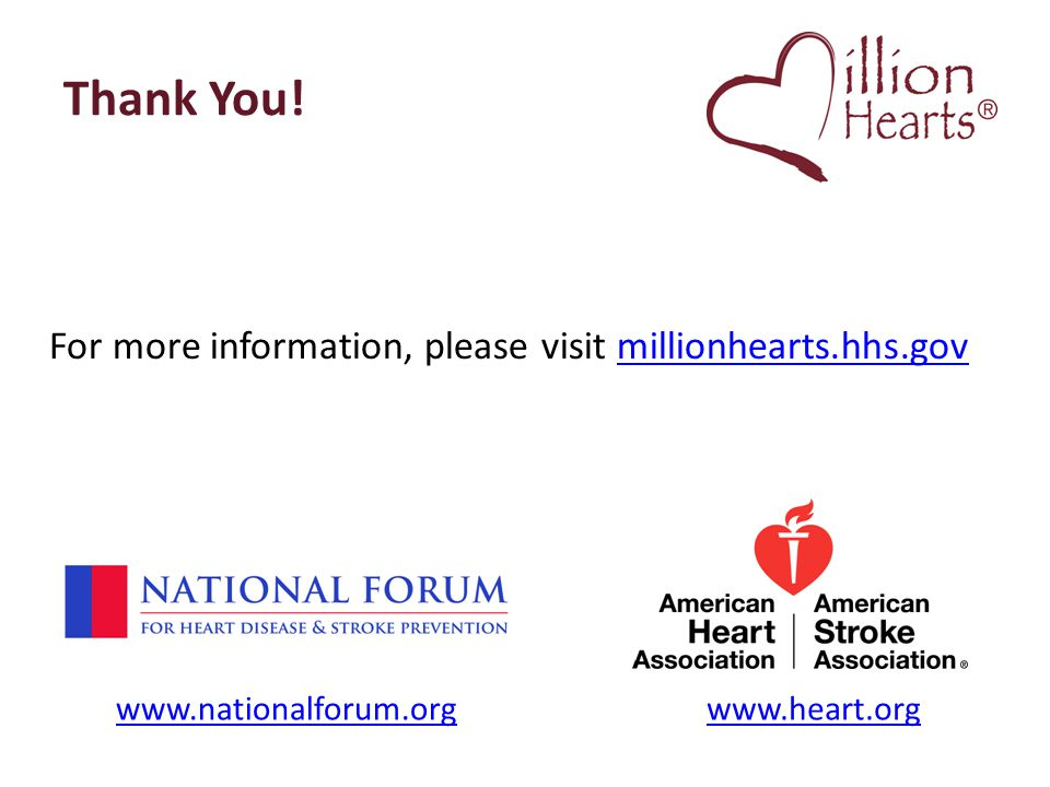 Thank You! For more information, please visit millionhearts.hhs.gov