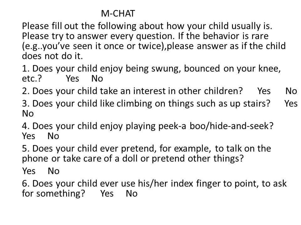 M-CHAT Please fill out the following about how your child usually is