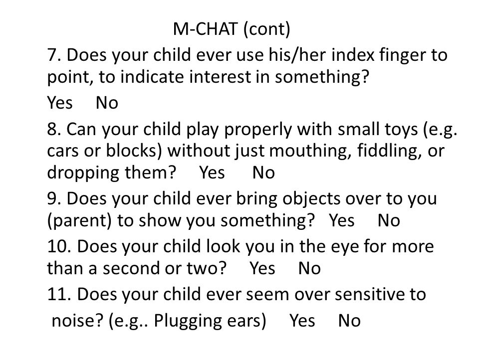 M-CHAT (cont) 7.