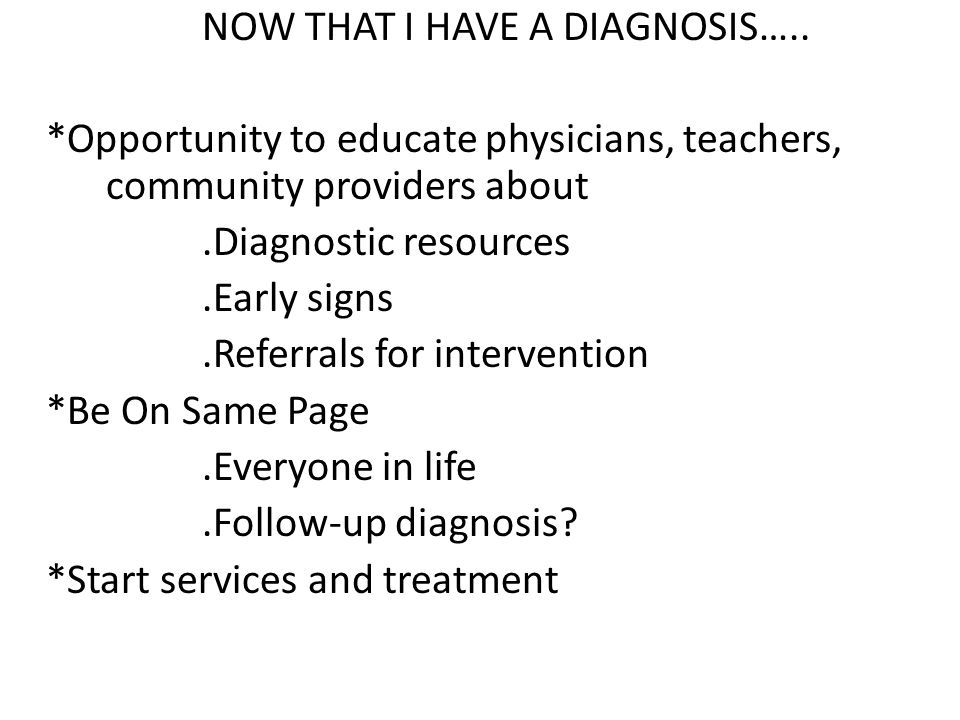 NOW THAT I HAVE A DIAGNOSIS…