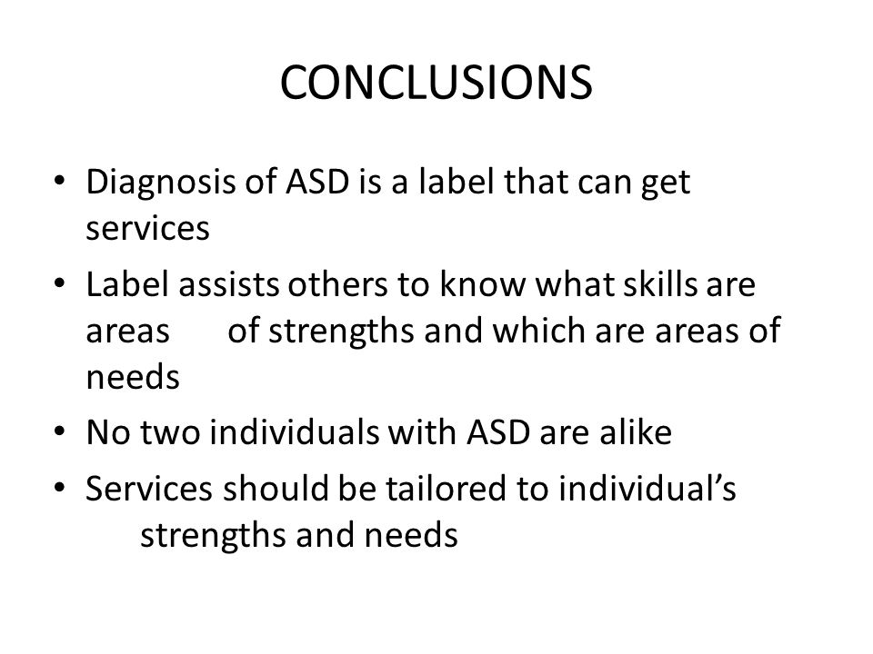 CONCLUSIONS Diagnosis of ASD is a label that can get services