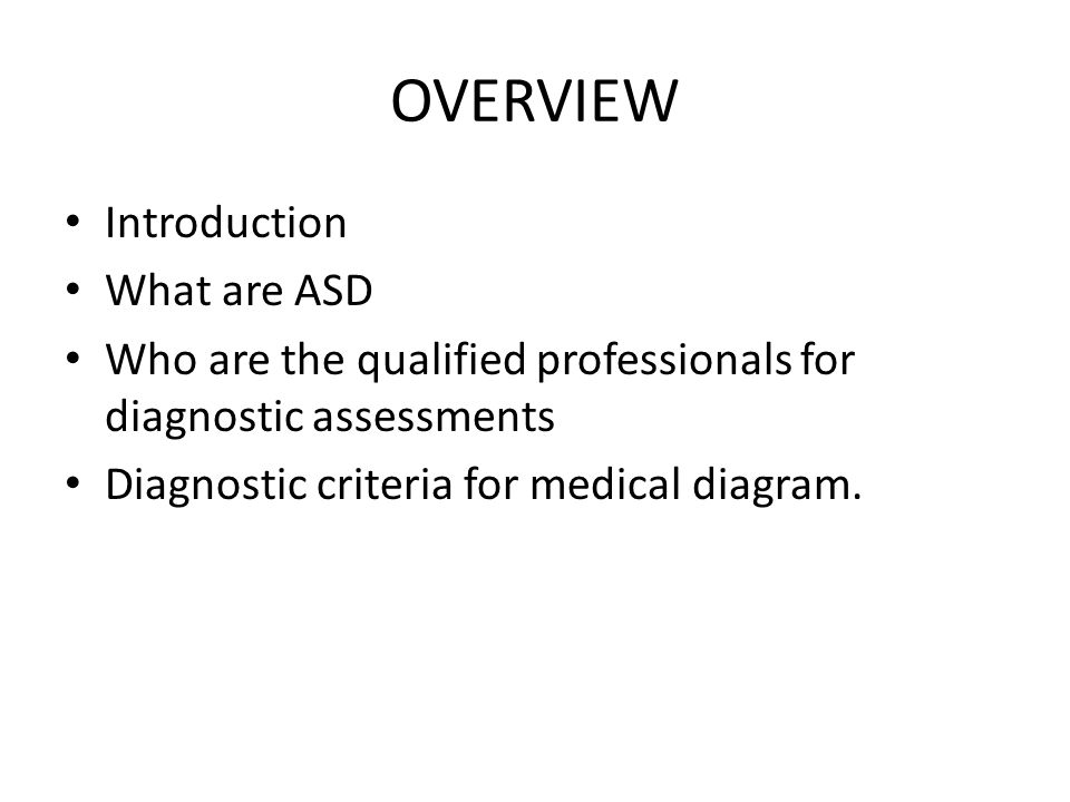 OVERVIEW Introduction What are ASD