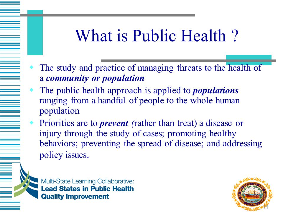 What is Public Health The study and practice of managing threats to the health of a community or population.