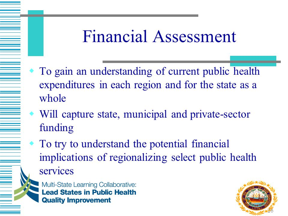 Financial Assessment To gain an understanding of current public health expenditures in each region and for the state as a whole.