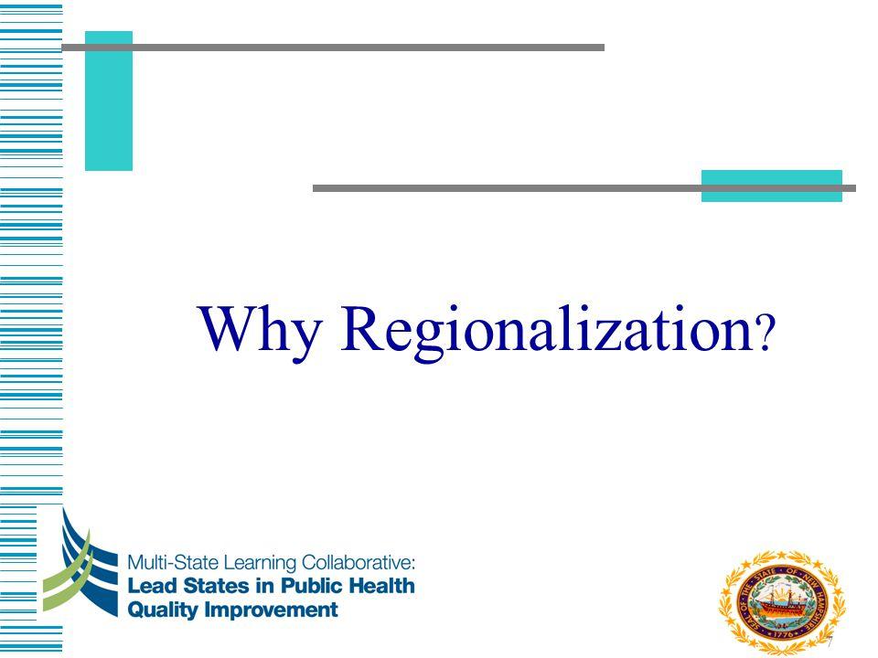 Why Regionalization
