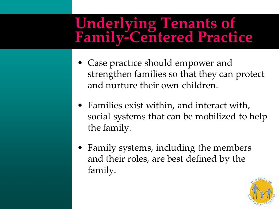 Underlying Tenants of Family-Centered Practice