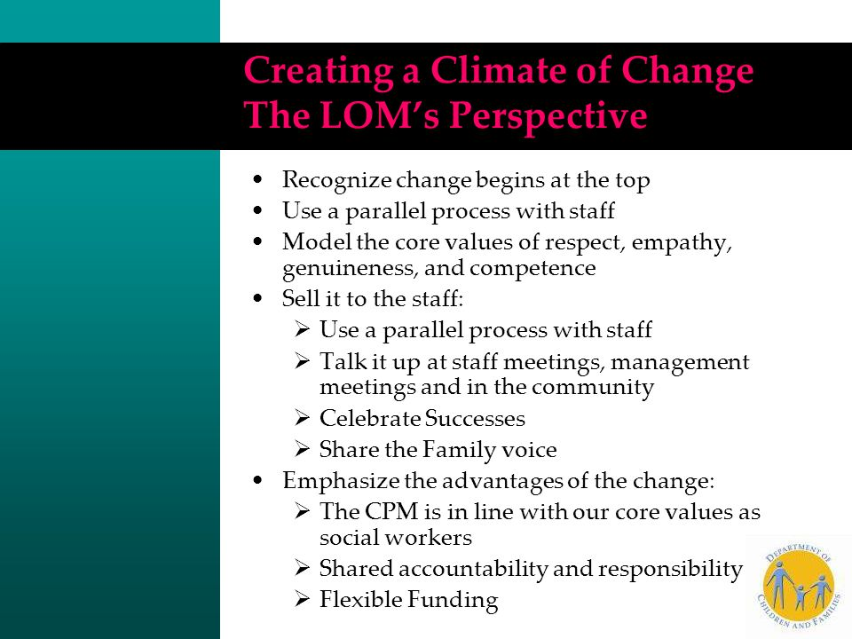 Creating a Climate of Change The LOM's Perspective
