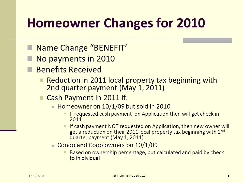 Homeowner Changes for 2010 Name Change BENEFIT' No payments in 2010