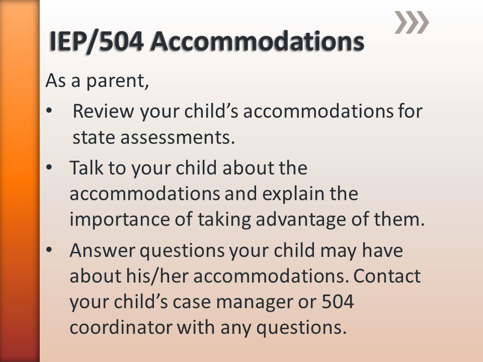 IEP/504 Accommodations As a parent,