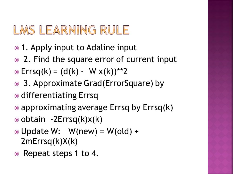 Lms learning rule 1. Apply input to Adaline input