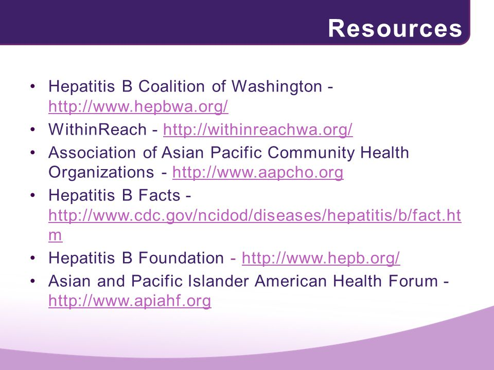 Resources Hepatitis B Coalition of Washington - http://www.hepbwa.org/