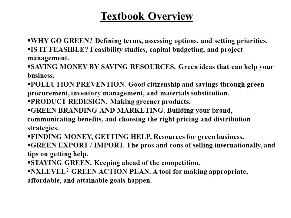 Textbook Overview WHY GO GREEN Defining terms, assessing options, and setting priorities.