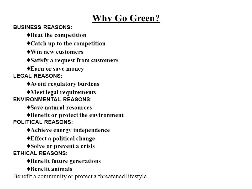 Why Go Green Beat the competition Catch up to the competition