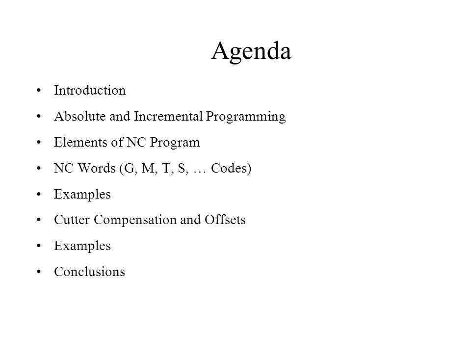 Agenda Introduction Absolute and Incremental Programming