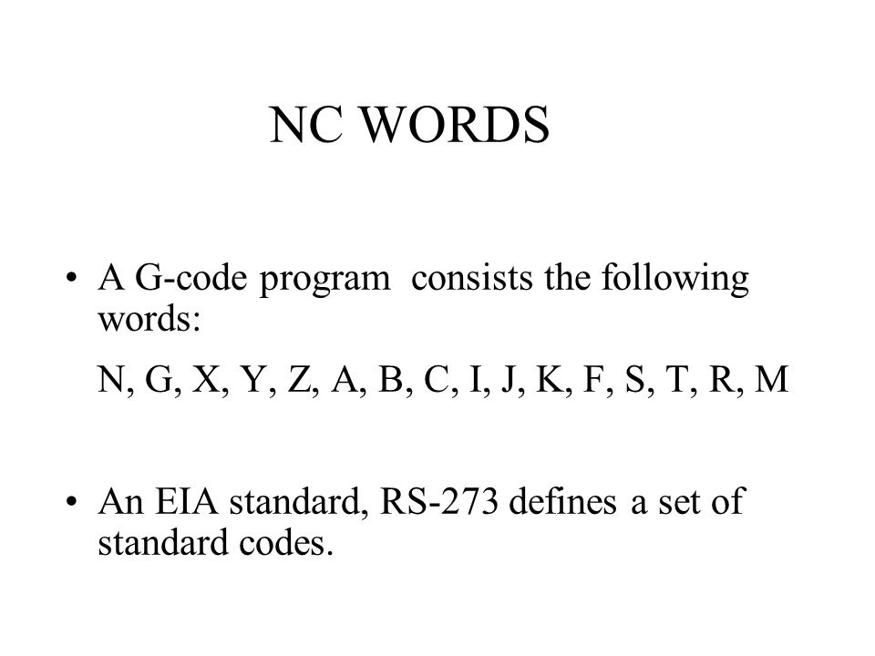 NC WORDS A G-code program consists the following words: