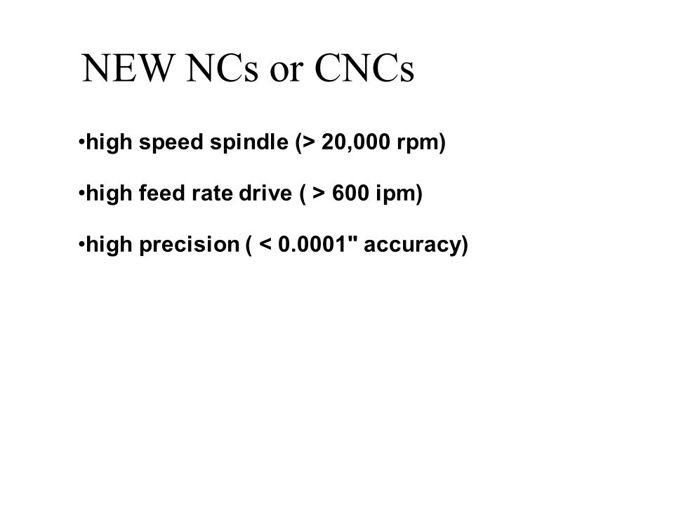 NEW NCs or CNCs high speed spindle (> 20,000 rpm)