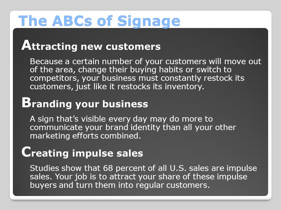 The ABCs of Signage Attracting new customers Branding your business