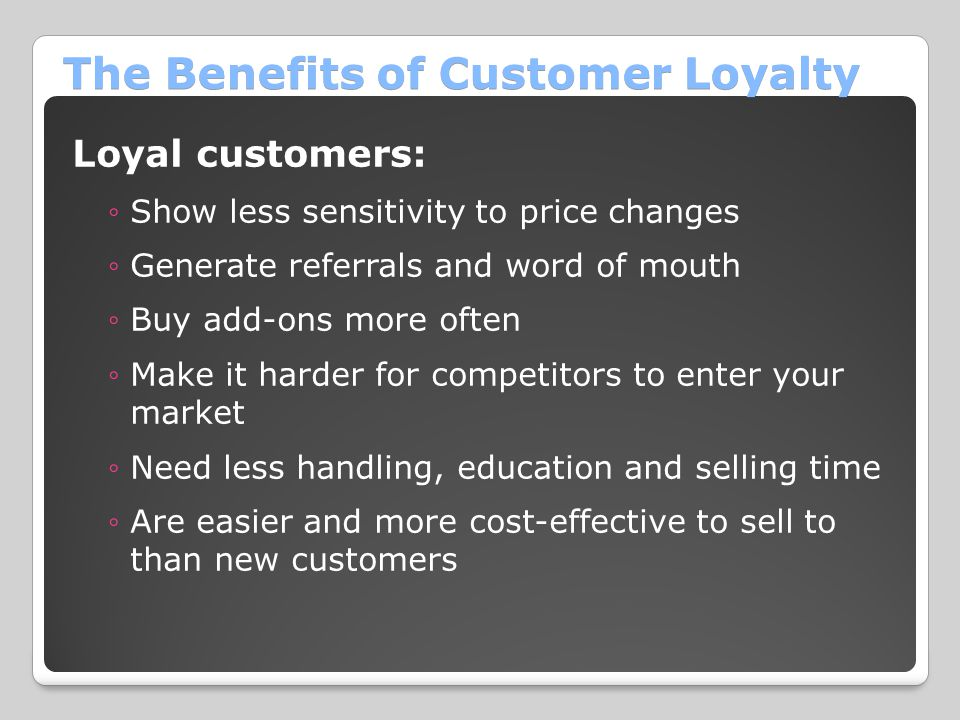 The Benefits of Customer Loyalty