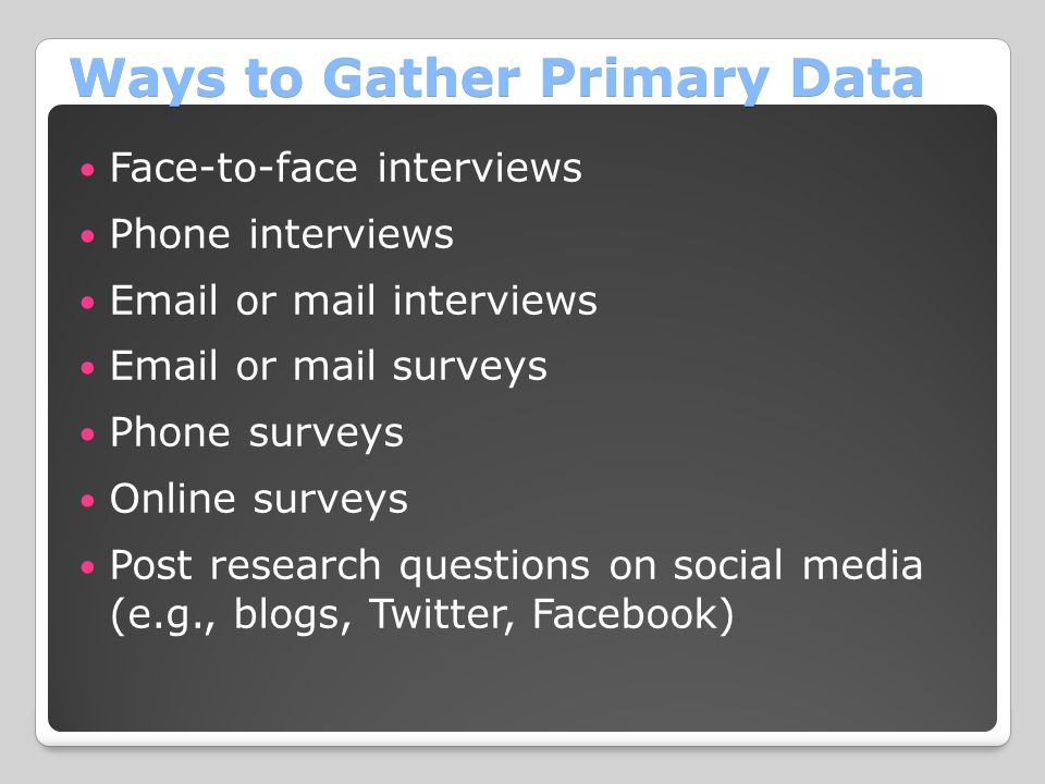 Ways to Gather Primary Data