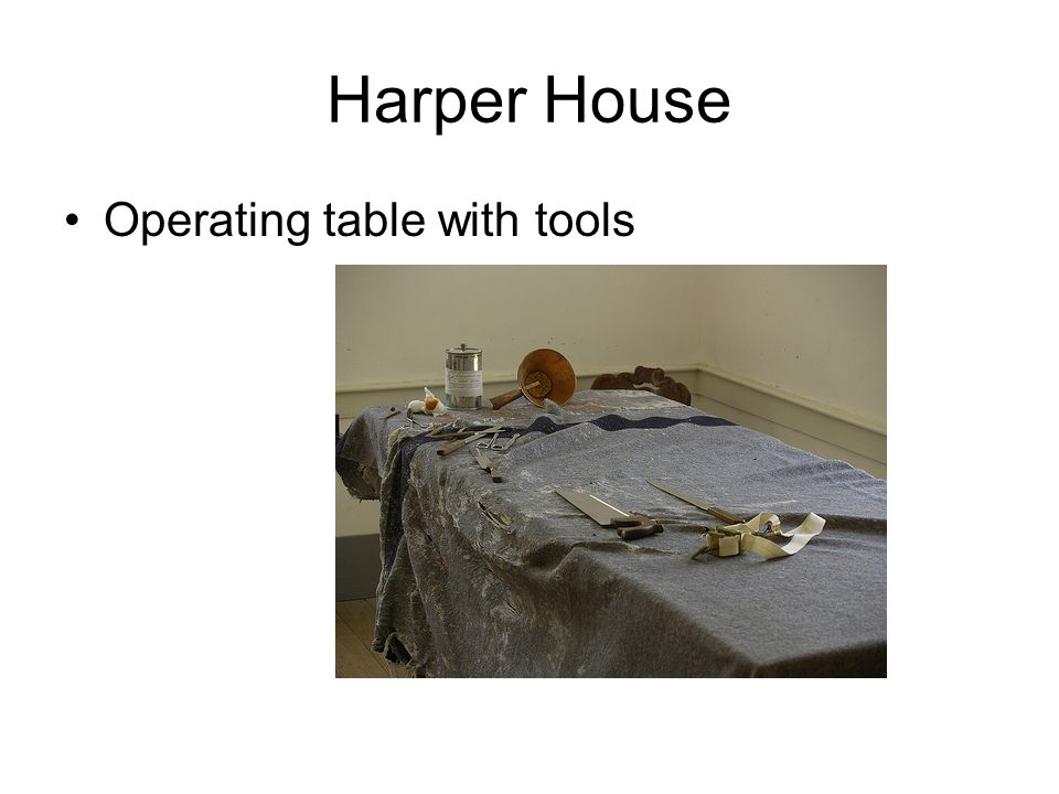 Harper House Operating table with tools