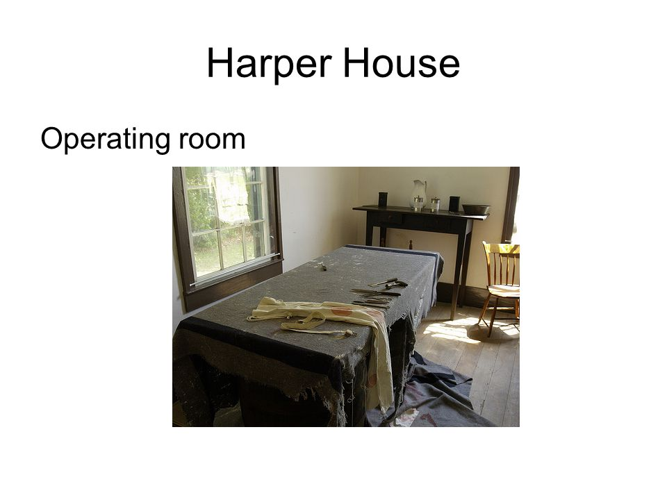 Harper House Operating room