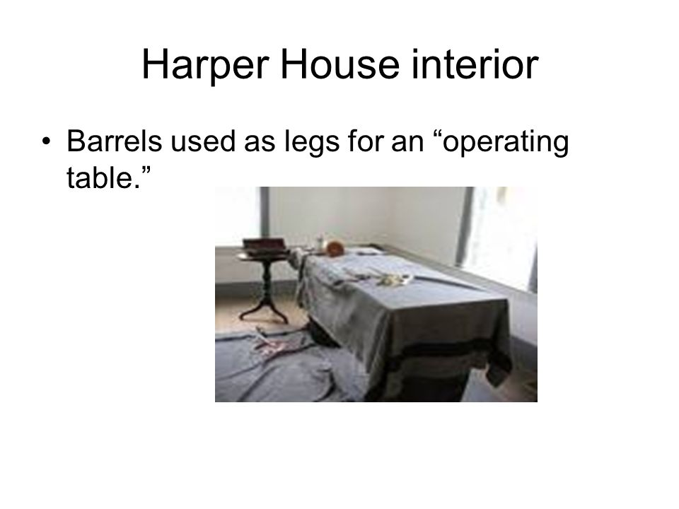 Harper House interior Barrels used as legs for an operating table.