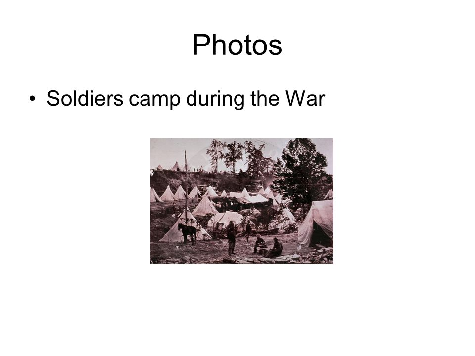 Photos Soldiers camp during the War