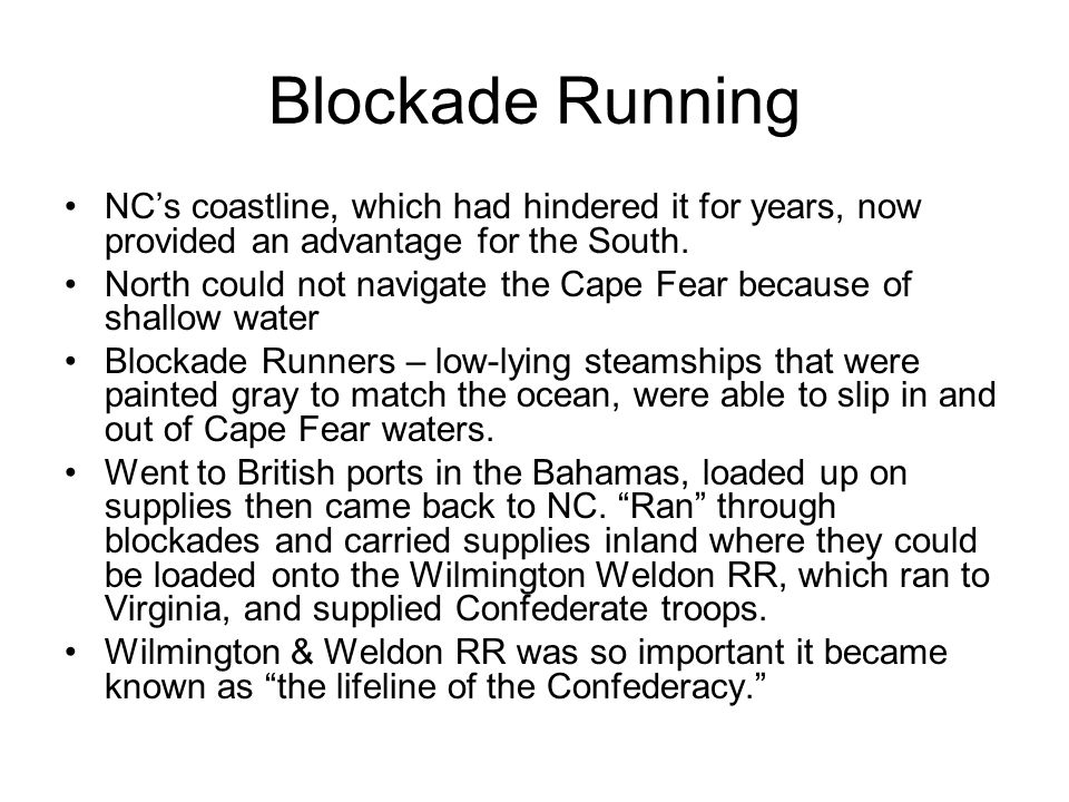 Blockade Running NC's coastline, which had hindered it for years, now provided an advantage for the South.