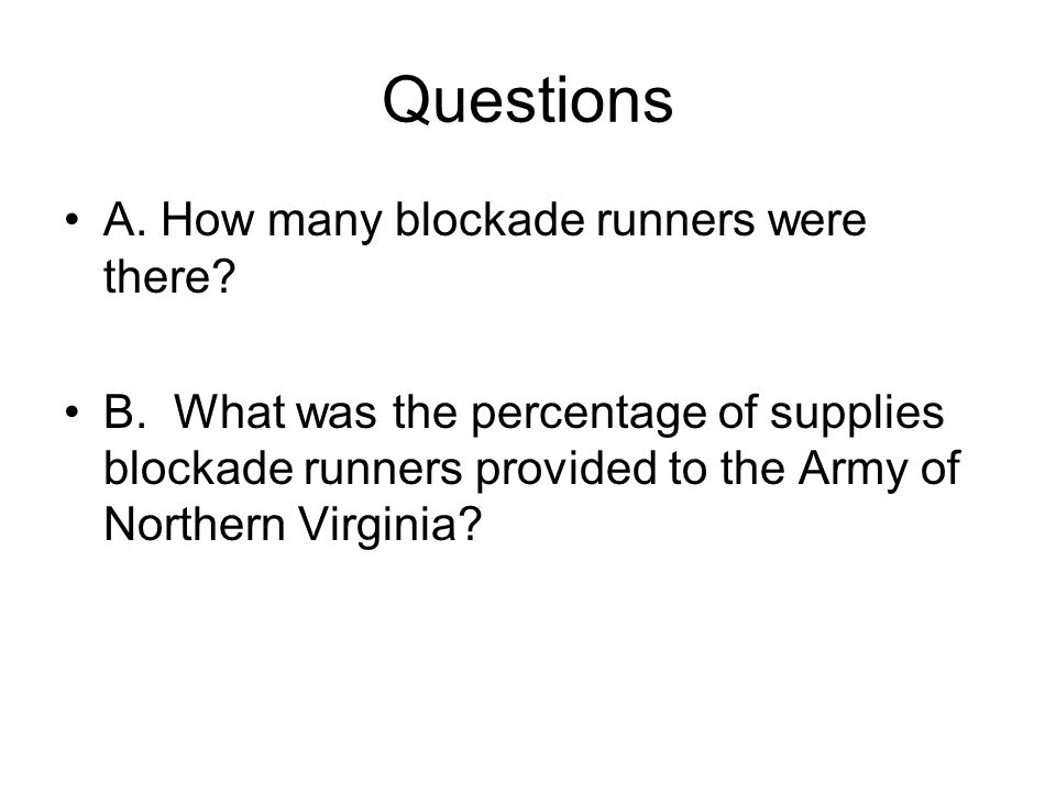 Questions A. How many blockade runners were there