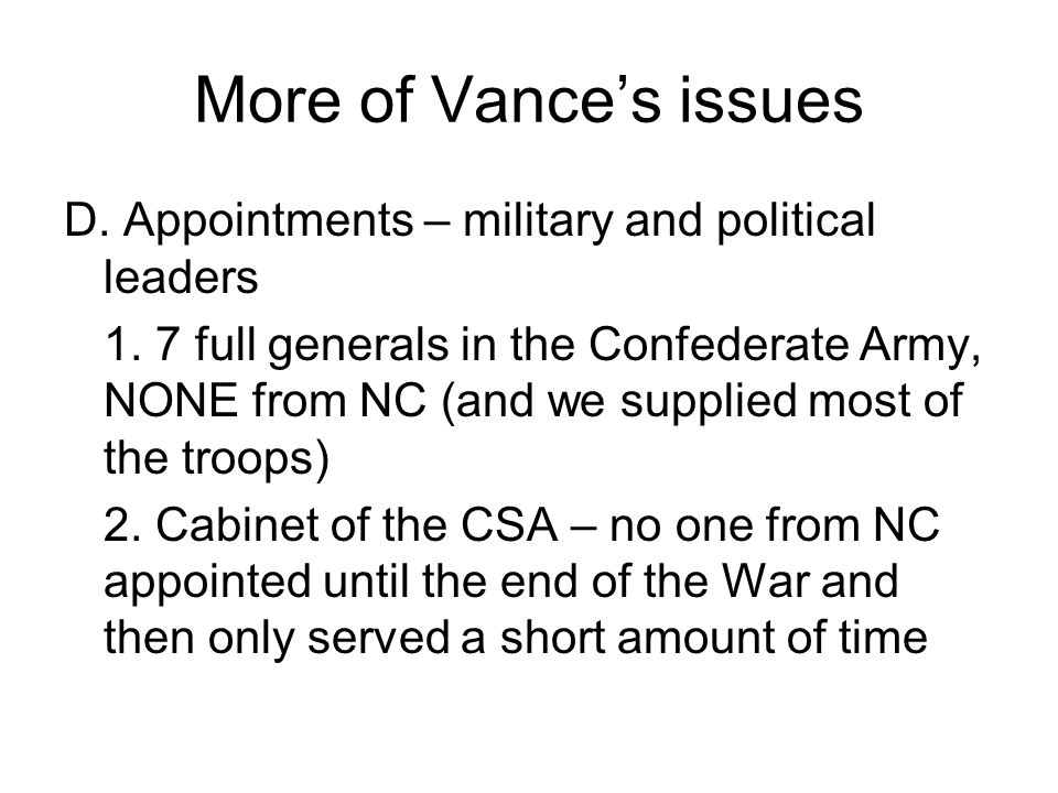 More of Vance's issues D. Appointments – military and political leaders.