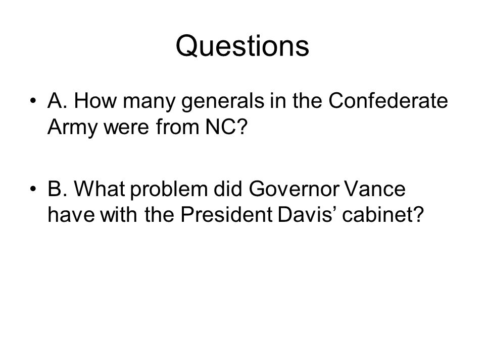 Questions A. How many generals in the Confederate Army were from NC
