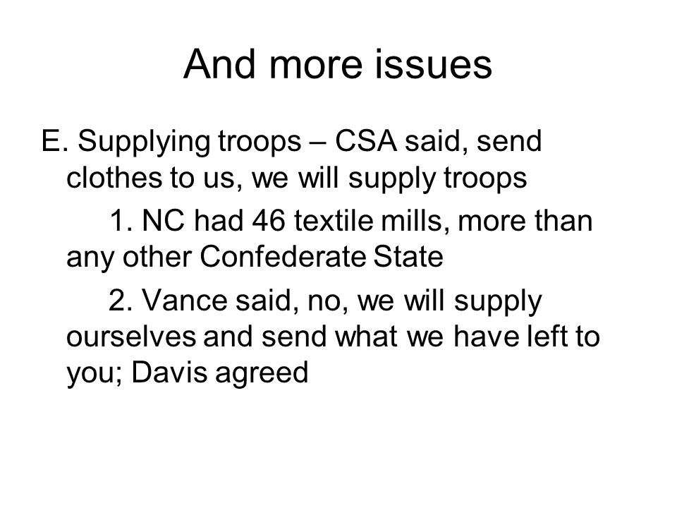 And more issues E. Supplying troops – CSA said, send clothes to us, we will supply troops.