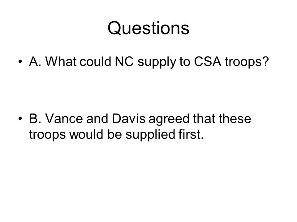Questions A. What could NC supply to CSA troops