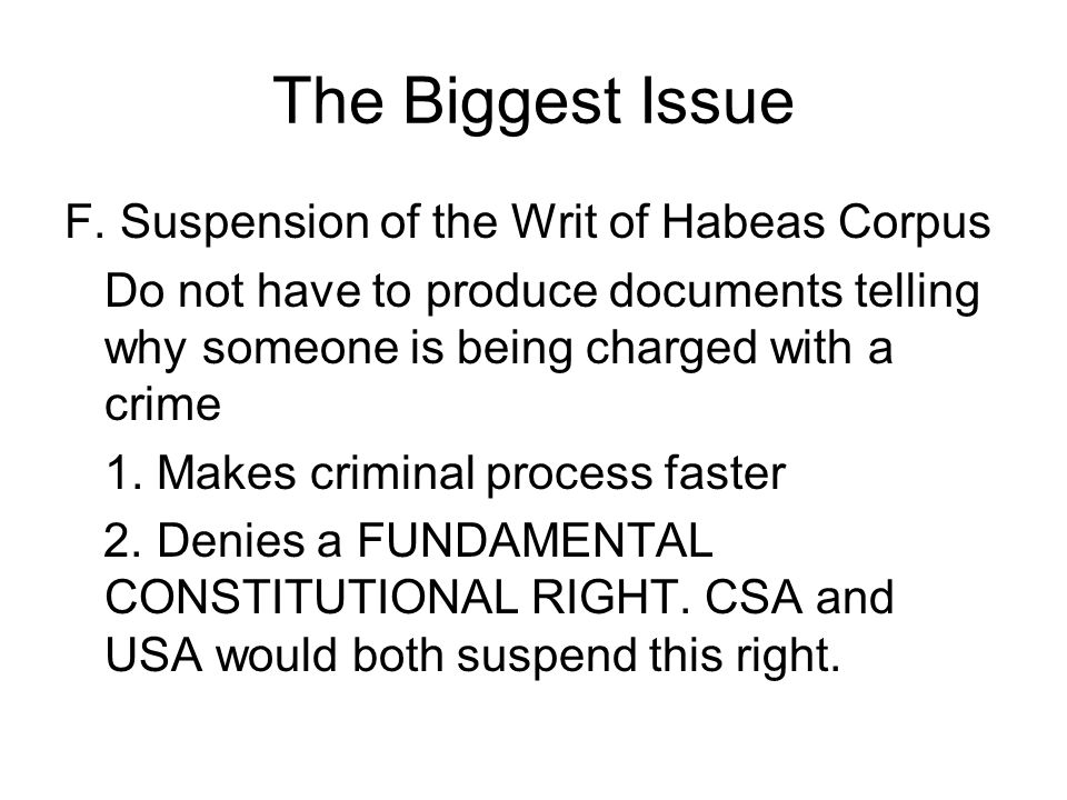 The Biggest Issue F. Suspension of the Writ of Habeas Corpus