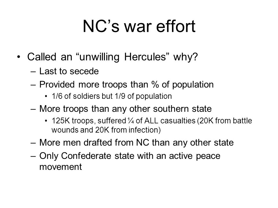 NC's war effort Called an unwilling Hercules why Last to secede