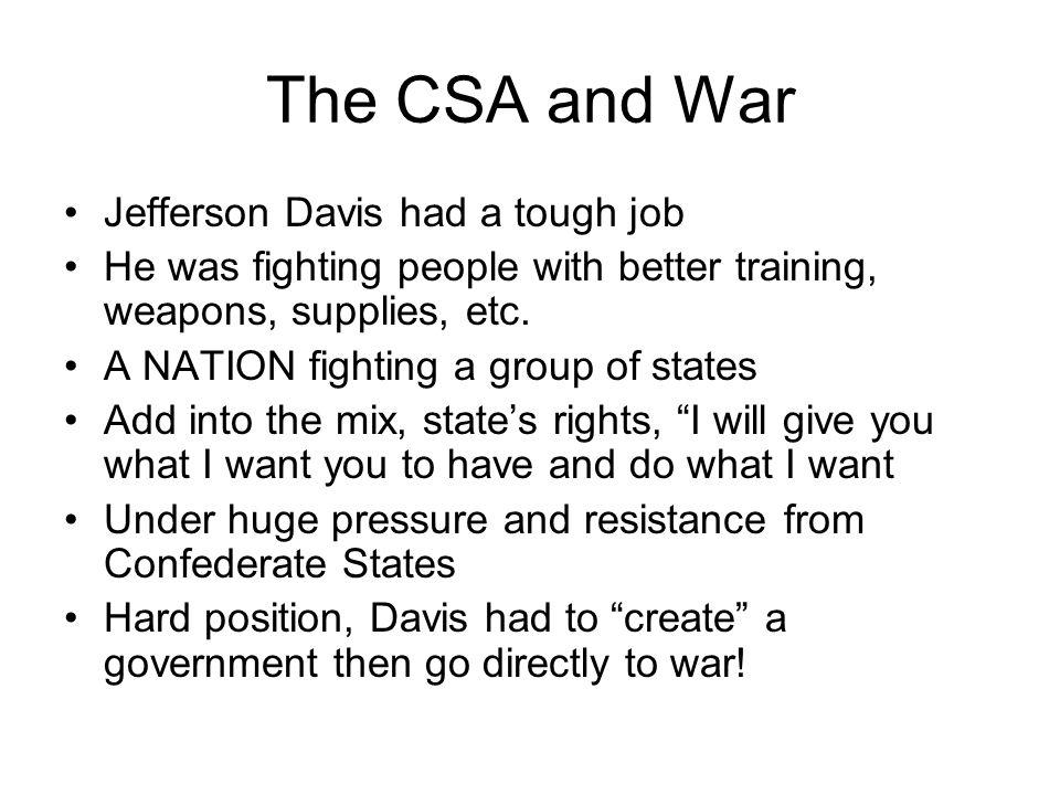 The CSA and War Jefferson Davis had a tough job