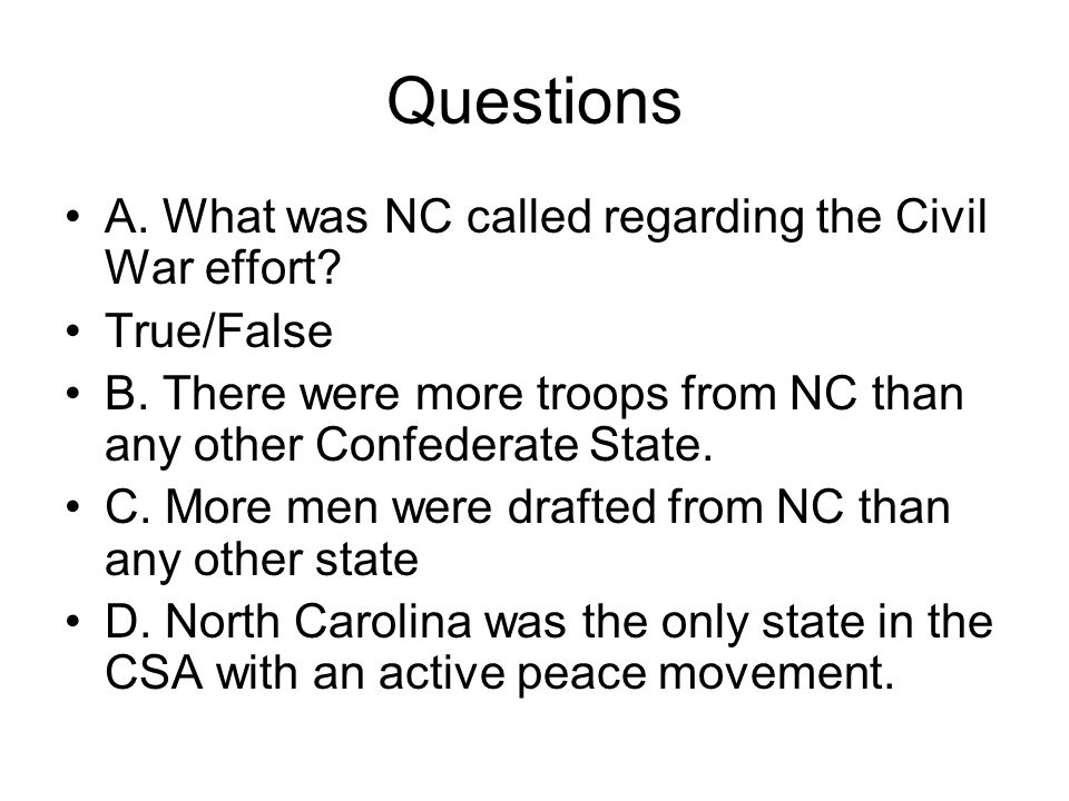 Questions A. What was NC called regarding the Civil War effort