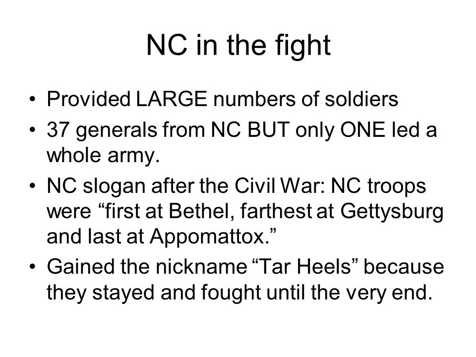 NC in the fight Provided LARGE numbers of soldiers
