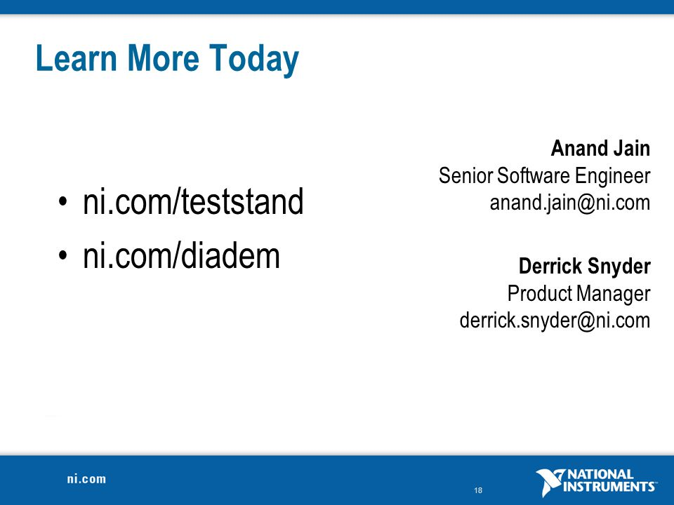 Learn More Today ni.com/teststand ni.com/diadem Anand Jain